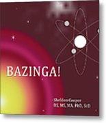 Sheldon Cooper Bazinga Metal Print