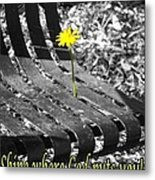 Shine Where God Puts You Metal Print