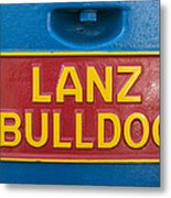 Sign Lanz Bulldog On A Tractor Metal Print