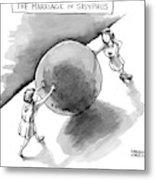 The Marriage Of Sisyphus Metal Print