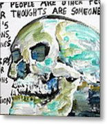 Skull Quoting Oscar Wilde.10 Metal Print