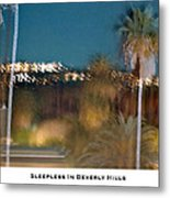 Sleepless In Beverly Hills Metal Print