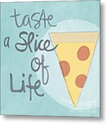 Slice Of Life Metal Print
