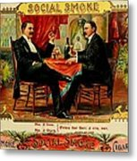Social Smoke Vintage Cigar Advertisement Metal Print