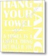 Sold Hang Your Towel Metal Print