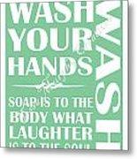 Solid Wash Your Hands Metal Print
