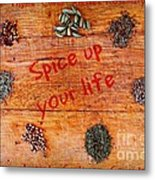 Spice Up Your Life Metal Print