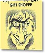 Spirits 'r' Us Gift Shoppe Metal Print by Clif Jackson