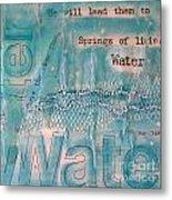 Springs Of Living Water Metal Print