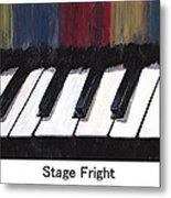 Stage Fright Named Metal Print