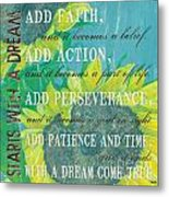Starts With A Dream Metal Print