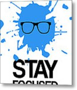 Stay Focused Splatter Poster 2 Metal Print