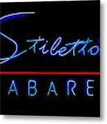 Stiletto's Cabaret Metal Print