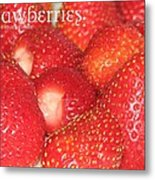 Strawberries Metal Print by Cleaster Cotton