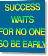 Success Waits For No One Metal Print by Jera Sky