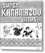 Super Karamazov Bros. -- A Parody Of Mario Metal Print by Tom Toro