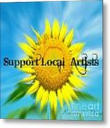 Support Local Artists Metal Print by Lorraine Heath