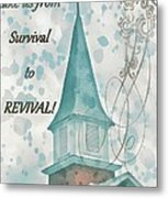 Survival To Revival Metal Print