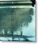 Sweet Bye And Bye Metal Print