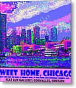 Sweet Home Chicago IIi Metal Print