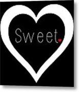 Sweetheart Metal Print