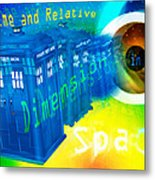Tardis Time And Relative Dimension In Space Metal Print
