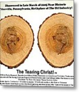 Tearing Christ - Discovery Metal Print