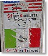 Telephone  Usa Mexico One Dollar Four Minutes Booth Us Mexico Flags Eloy Arizona 2005 Metal Print