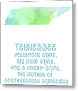 Tennessee - Volunteer State - Big Bend State - Hog And Hominy State Metal Print