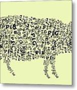 Text Pig Metal Print