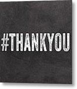 Thank You- Greeting Card Metal Print