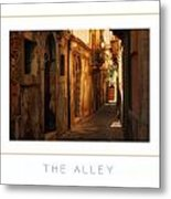 The Alley Poster Metal Print