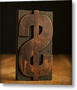 The Almighty Dollar Metal Print