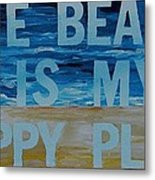 The Beach In My Happy Place Two Metal Print by Patti Schermerhorn