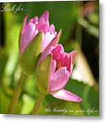 The Beauty In Your Life Metal Print