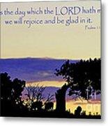 The Bible Psalm 118 24 Metal Print