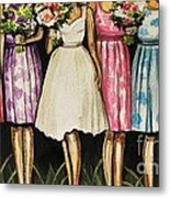 The Bride And Her Bridesmaids Metal Print