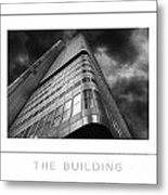 The Building Poster Metal Print