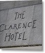 The Clarence Hotel Owned By U2 Metal Print