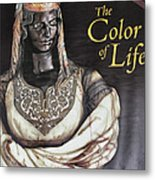 The Color Of Life Exhibition Metal Print by Patricia Januszkiewicz