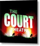 The Court Theatre Metal Print