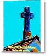 The Cross Metal Print