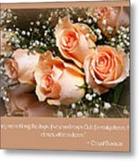 The Days Of Wine And Roses Metal Print