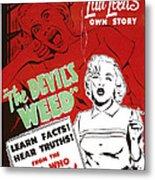 The Devils Weed, Aka Wild Weed, Aka She Metal Print