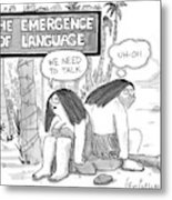 The Emergence Of Language Cave Woman: 'we Need Metal Print