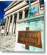 The Field Museum Sign In Chicago Metal Print