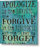 The First To Apologize Metal Print by Debbie DeWitt