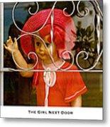 The Girl Next Door Metal Print