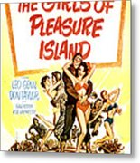 The Girls Of Pleasure Island, Us Metal Print