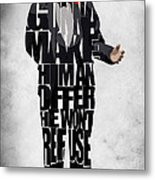 The Godfather Inspired Don Vito Corleone Typography Artwork Metal Print by Ayse Deniz